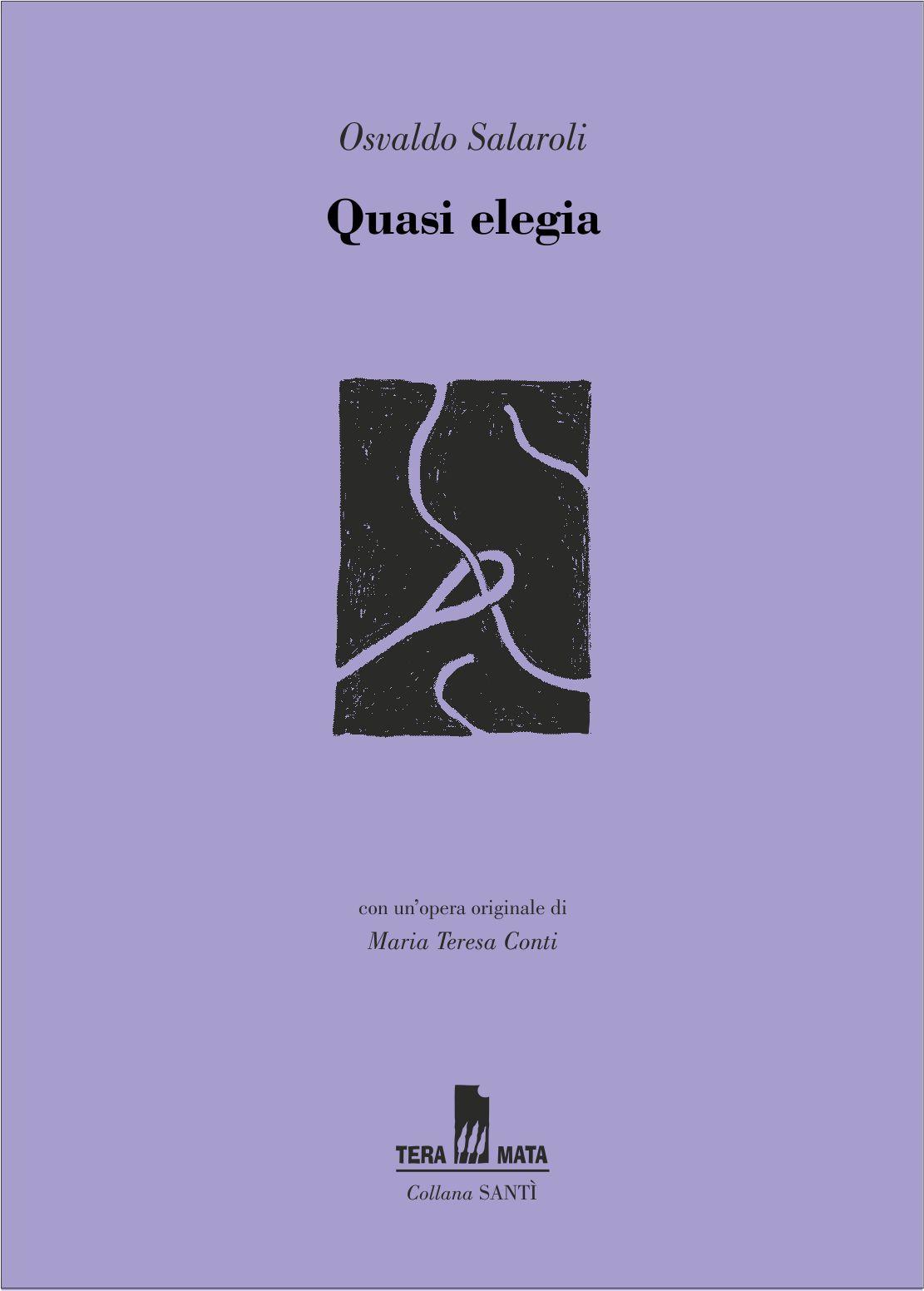 QUASI ELEGIA. Poesia e Memoria di Osvaldo Salaroli